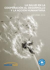 Portada La salud en la cooperación al desarrollo y la acción humanitaria. Informe 2016