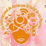 imagen de la Campaña por el Día Internacional de Acción por la Salud de las Mujeres
