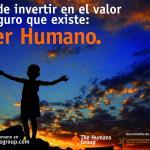 """Imagen de la campaña """"Invierte en el valor más seguro que existe. Invierte en el Ser Humano"""""""
